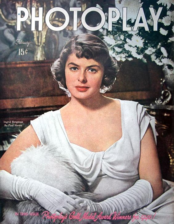 "7_Ingrid Bergman on the cover of ""Photoplay"" magazine, USA, February 1947..jpg"