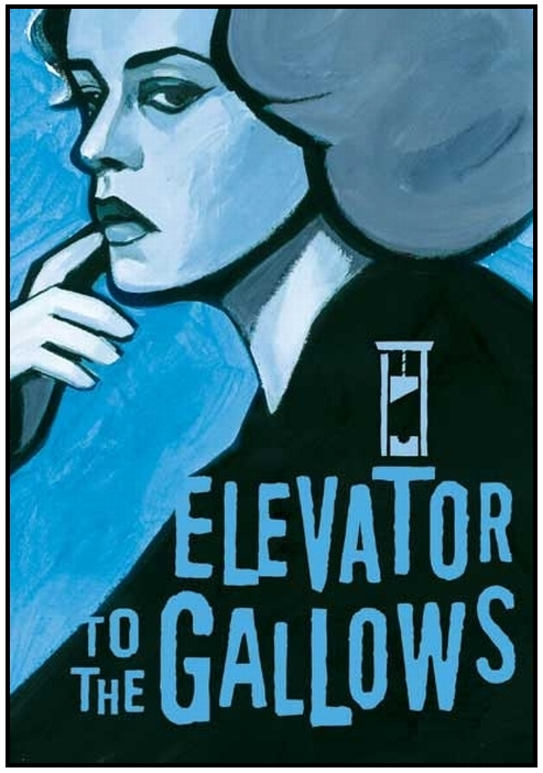 1_Poster for Elevator to the Gallows (Ascenseur Pour l'Échafaud) (1958, dir. Louis Malle) (art by French New Wave artist Clément Hurel).jpg